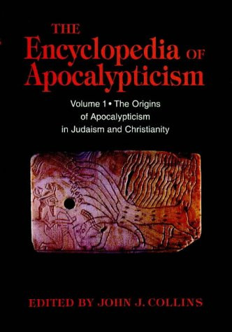 The Encyclopedia of Apocalypticism: The Origins of