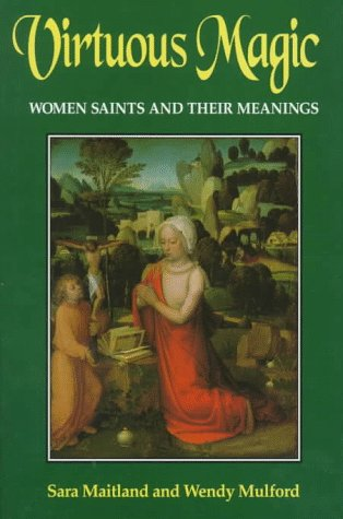 9780826410740: Virtuous Magic: Women Saints and Their Meanings