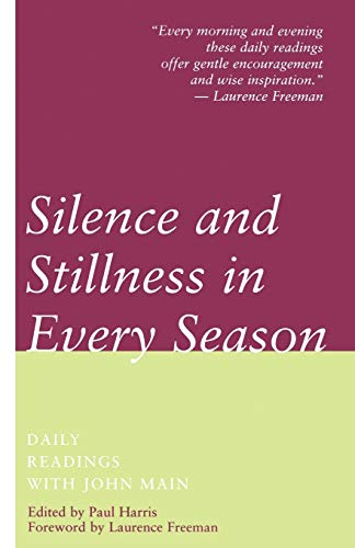 9780826410757: Silence and Stillness in Every Season: Daily Readings with John Main