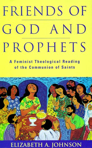 9780826410788: Friends of God and Prophets: A Feminist Theological Reading of the Communion of Saints