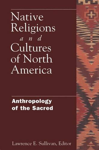 9780826410849: Native Religions and Cultures of North America: Anthropology of the Sacred