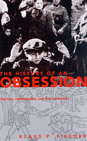 9780826410894: The History of an Obsession: German Judeophobia and the Holocaust