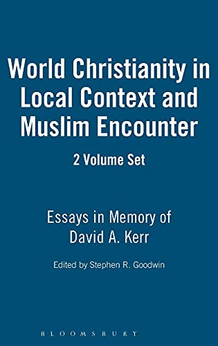 9780826410993: World Christianity in Local Context and Muslim Encounter 2 VOLUME SET: Essays in Memory of David A. Kerr