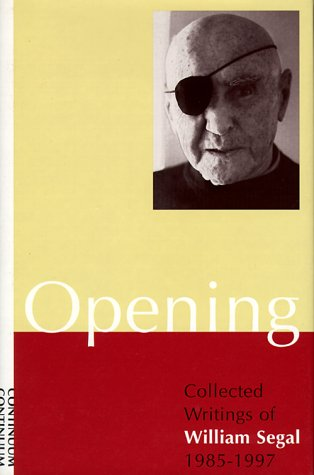 9780826411037: Opening: Collected Writings of William Segal 1985-1997