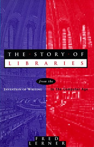 9780826411143: The Story of Libraries: From the Invention of Writing to the Computer Age