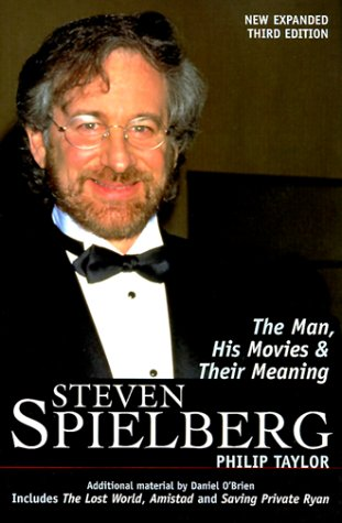 9780826411204: Steven Spielberg: The Man, His Movies, and Their Meaning