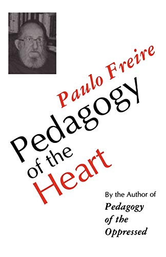 Pedagogy of the Heart: Paulo Freire