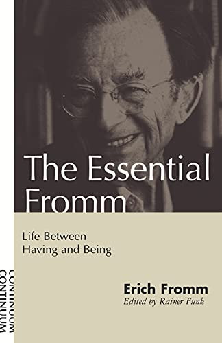 9780826411334: Essential Fromm: Life Between Having and Being