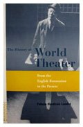 9780826411679: The History of World Theatre: From the English Restoration to the Present (A Frederick Ungar book)