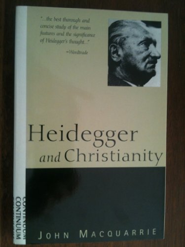 9780826411716: Heidegger and Christianity: The Hensley Henson Lectures 1993-94