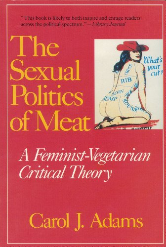 9780826411846: The Sexual Politics of Meat: A Feminis- Vegetarian Critical Theory