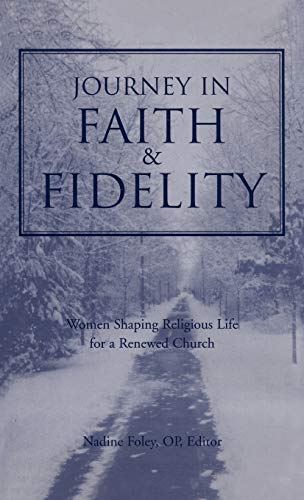 9780826411921: Journey in Faith and Fidelity: Women Shaping Religious Life for a Renewed Church