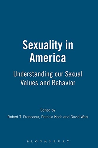 9780826411938: Sexuality in America: Understanding our Sexual Values and Behavior