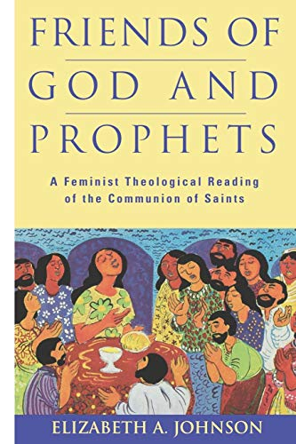 9780826411983: Friends of God and Prophets: A Feminist Theological Reading Of The Communion Of Saints