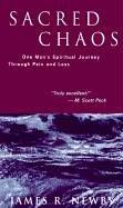 9780826412041: Sacred Chaos: One Man's Spiritual Journey Through Pain and Loss