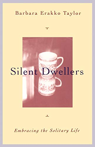 9780826412126: Silent Dwellers: Embracing the Solitary Life