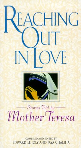 9780826412195: Reaching Out in Love: Stories Told by Mother Teresa