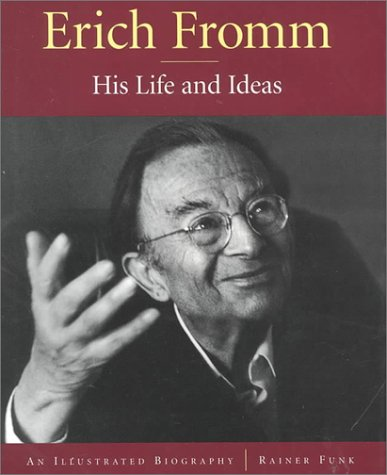 9780826412249: Erich Fromm: His Life and Ideas An Illustrated Biography