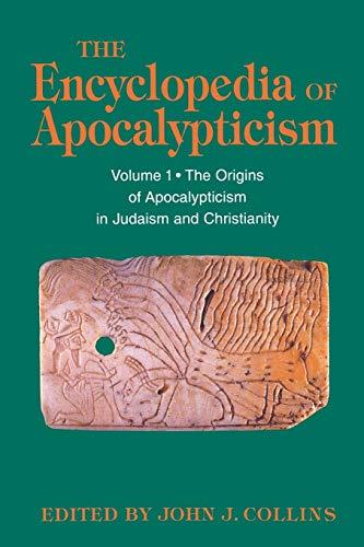 The Encyclopedia of Apocalypticism: Volume 1: The: Bernard McGinn; Stephen