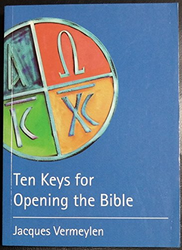 Ten Keys for Opening the Bible: An: Vermeulen, Jacques