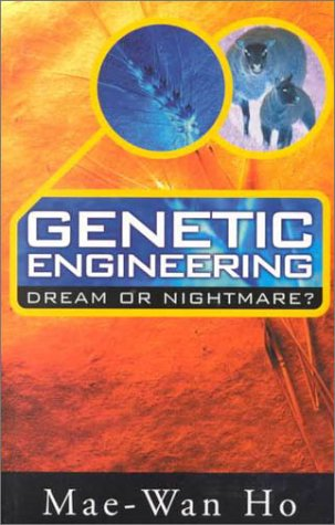 Genetic Engineering - Dream or Nightmare: Turning the Tide on the Brave New World of Bad Science ...