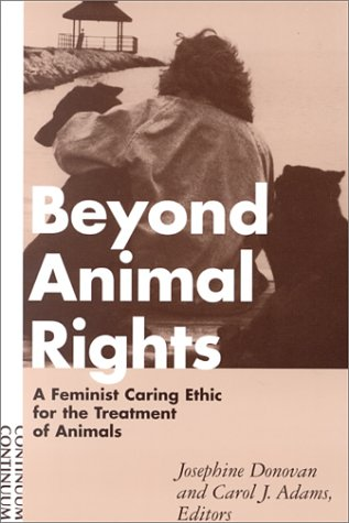 9780826412591: Beyond Animal Rights: A Feminist Caring Ethic for the Treatment of Animals