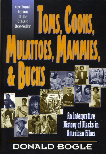 9780826412676: Toms, Coons, Mulattoes, Mammies, and Bucks: An Interpretive History of Blacks in American Films, Fourth Edition