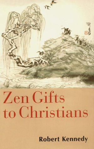 ZEN GIFTS TO CHRISTIANS.: Kennedy, Robert, S.J.
