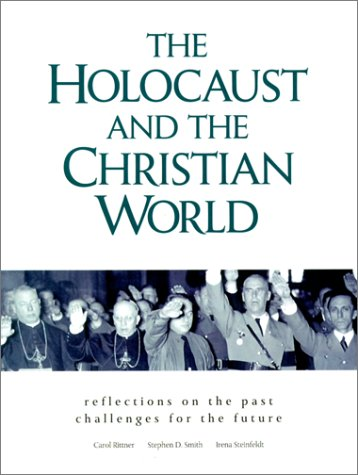 9780826412997: The Holocaust and the Christian World: Reflections on the Past, Challenges for the Future