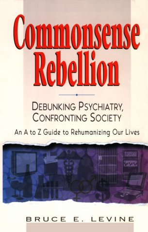 9780826413154: Commonsense Rebellion: Taking Back Your Life from Drugs, Shrinks, Corporations, and a World Gone Crazy