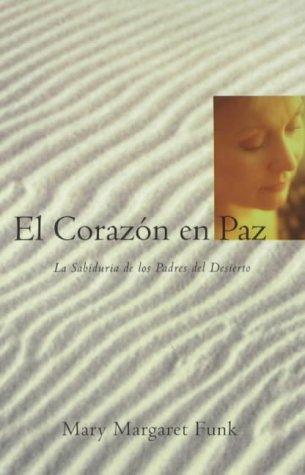 9780826413239: El Corazon En Paz: La Sabiduria de Los Padres Del Desierto