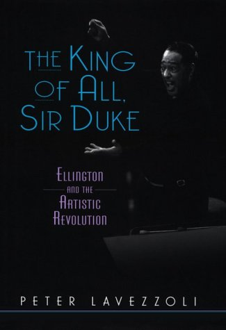 9780826413284: The King of All, Sir Duke Ellington and the Artistic Revolution: Ellington and the Artistic Revolution