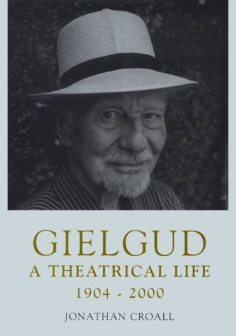 9780826413338: Gielgud: A Theatrical Life, 1904-2000