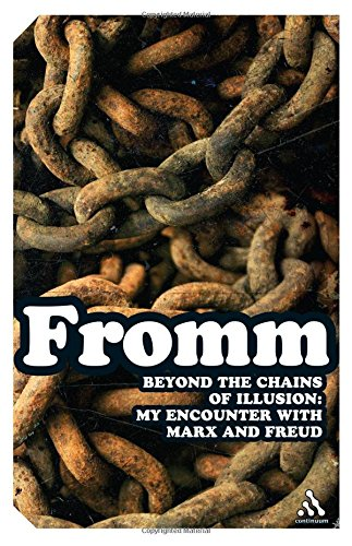 9780826413369: Beyond the Chains of Illusion: My Encounter With Marx and Freud