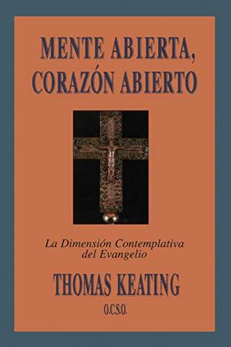 9780826413413: Mente Abierta, Corazon Abierto: La Dimension Contemplativa del Evangelio = Open Mind, Open Heart