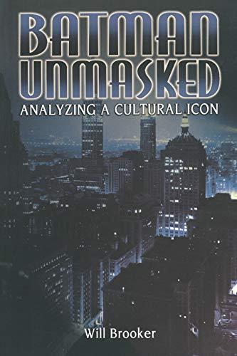 9780826413437: Batman Unmasked: Analyzing a Cultural Icon