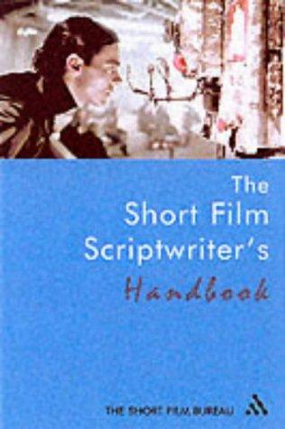 9780826413444: Short Film Scriptwriter's Handbook