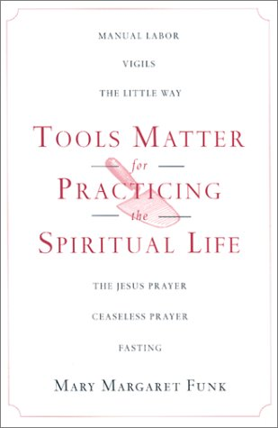 9780826413512: Tools Matter for Practicing the Spiritual Life