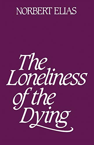 9780826413734: Loneliness of the Dying
