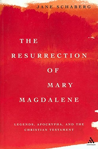 9780826413833: The Resurrection of Mary Magdalene: Legends, Apocrypha, and the Christian Testament