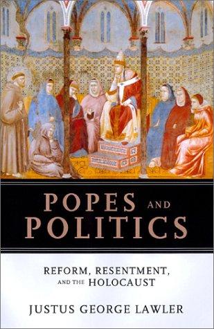 9780826413857: Popes and Politics: Reform, Resentment, and the Holocaust (Handbooks of Catholic Theology)
