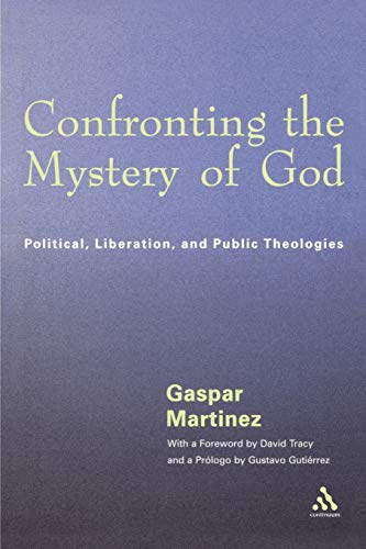 9780826413871: Confronting the Mystery of God: Political, Liberation, and Public Theologies