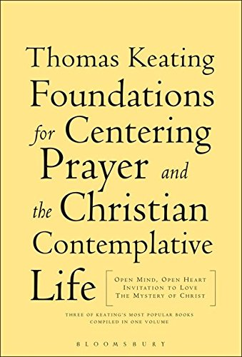The Foundations for Centering Prayer and the: Thomas Keating O.C.S.O.