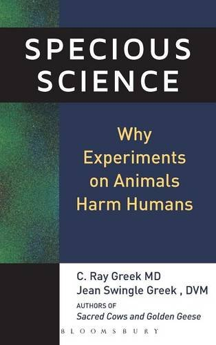 9780826413987: Specious Science: How Genetics and Evolution Reveal Why Medical Research on Animals Harms Humans