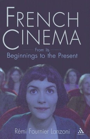 French Cinema: From its Beginnings to the Present.: Lanzoni, Rémi Fournier