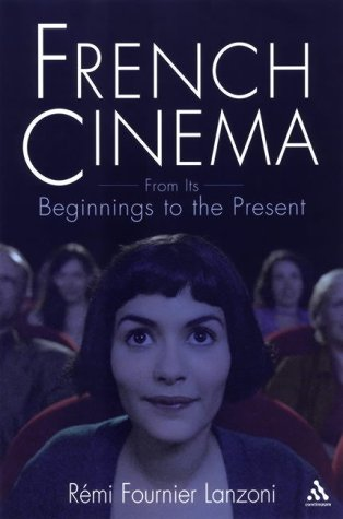 9780826413994: French Cinema: From Its Beginnings to the Present