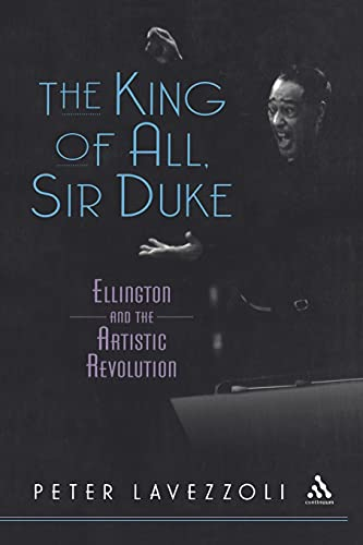 9780826414045: The King of All, Sir Duke: Ellington and the Artistic Revolution
