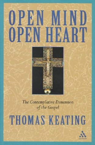 9780826414205: Open Mind, Open Heart: The Contemplative Dimension of the Gospel