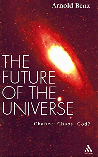 9780826414274: The Future of the Universe: Chance, Chaos, God?