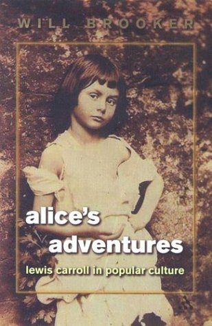 9780826414335: Alice's Adventures: Lewis Carroll in Popular Culture